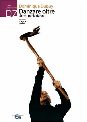 Copertina del libro Danzare oltre. Scritti per la danza di Dominique Dupuy