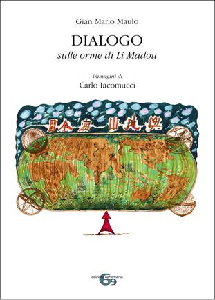 Copertina del libro di poesia e arte Dialogo. Sulle orme di Li Madou di Giammario Maulo