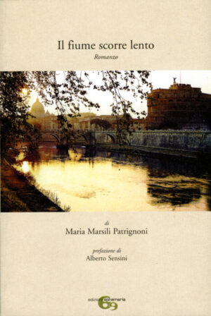 Copertina del romanzo Il fiume scorre lento di Maria Marsili Patrignoni