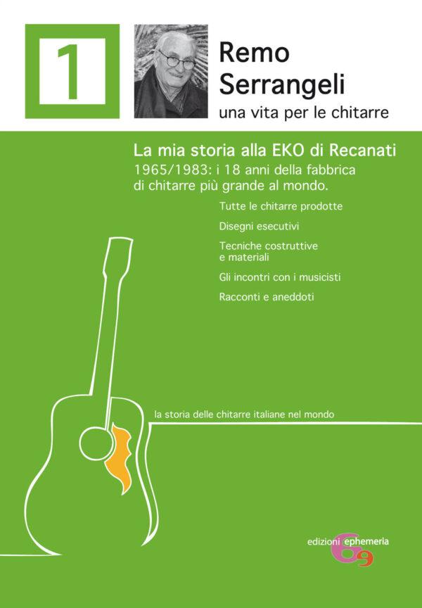 Copertina del libro Remo Serrangeli. La mia storia alla EKO di Recanati. 1965/1983 di Remo Serrangeli