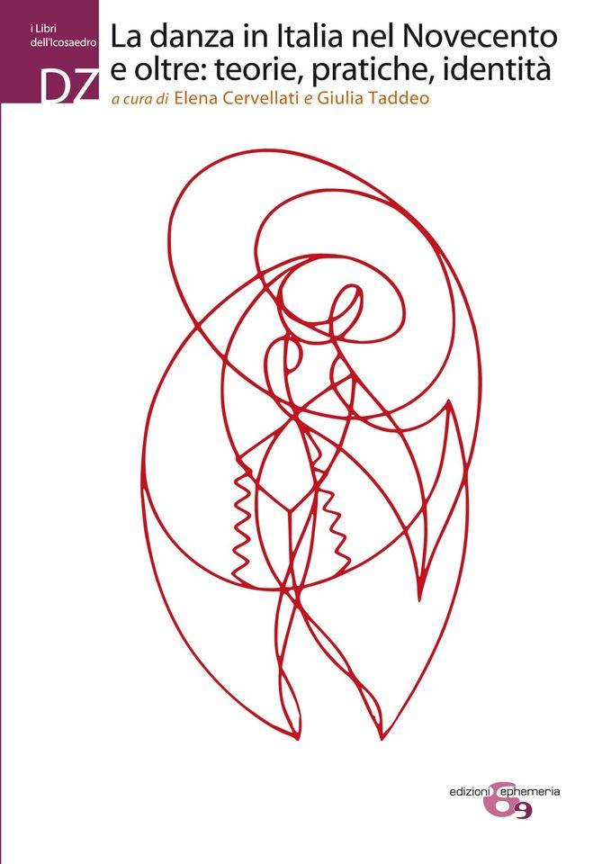 Copertina del libro La danza in Italia nel Novecento e oltre: teorie, pratiche, identità a cura di E. Cervellati, G. Taddeo