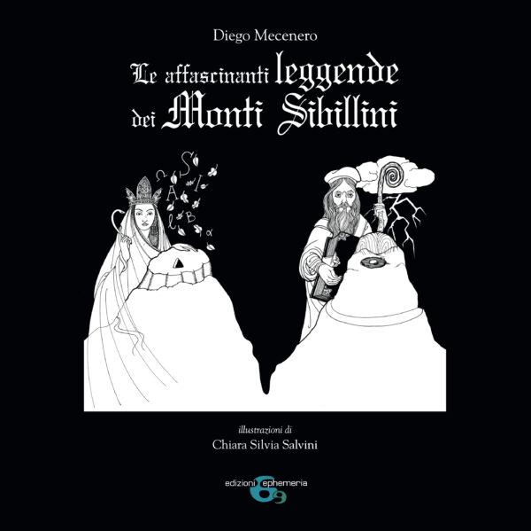 """""""Le affascinenti leggende dei Monti Sibillini"""" di Diego Mecenero, illustrazioni di Chiara Silvia Salvini"""